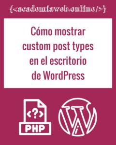 Cómo mostrar custom post types en el escritorio de WordPress